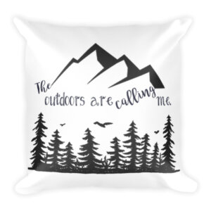 The outdoors are calling me pillow home decor